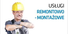Usługi remontowo-montażowe